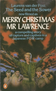 The Seed and the Sower / Merry Christmas Mr Lawrence / by Laurens van der Post