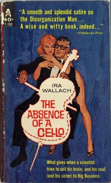 The Absence of a Cello / by Ira Wallach