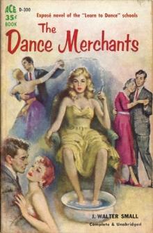 The Dance Merchants / by J. Walter Small