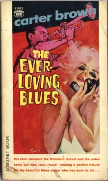 The Ever-Loving Blues / by Carter Brown