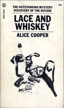 Lace and Whiskey / by Alice Cooper