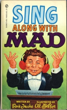 Sing Along with Mad / by Frank Jacobs and Al Jaffee
