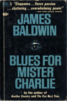 Blues for Mister Charlie / by James Baldwin
