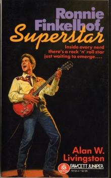Ronnie Finkelhof, Superstar / by Alan W. Livingston