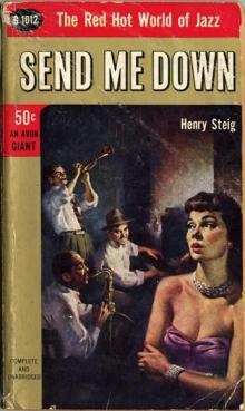 Send Me Down / by Henry Steig