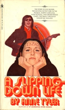 A Slipping-Down Life / by Anne Tyler