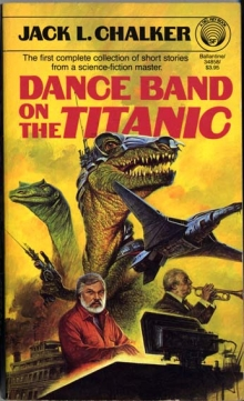 Dance Band on the Titanic / by Jack L. Chalker