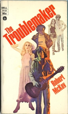 The Troublemaker / by Robert McKay