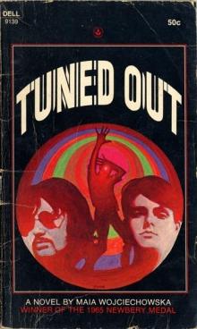 Tuned Out / by Maia Wojciechowska