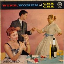 Wine, Women and Cha Cha
