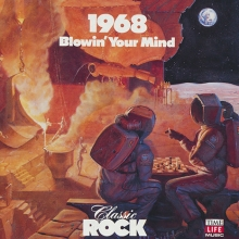Classic Rock: Blowin' Your Mind 1968
