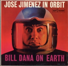 Bill Dana - Jose Jimenez in Orbit, Bill Dana on Earth
