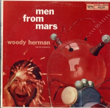 Woody Herman and His Orchestra - Men From Mars